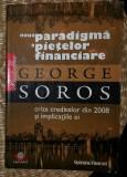 Noua paradigma a pietelor financiare  : criza creditelor din 2008 si implicatiile ei / George Soros 2008