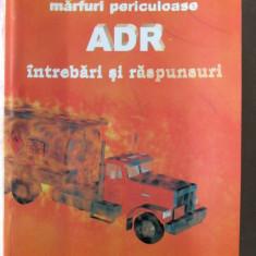 """""""TRANSPORTUL RUTIER DE MARFURI PERICULOASE ADR"""", Editia 2000. Carte noua - Carti Transporturi"""