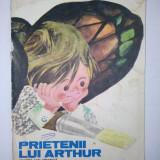 Carte povesti - Prietenii lui Arthur - Rodica Braga Editura Ion Creanga 1986 - Carte de povesti