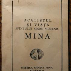 Carte - Acatistul si viata Sfintului Mare Mucenic Mina