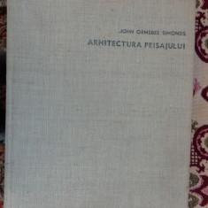 Arhitectura peisajului ( cu numeroase figuri)-John Ormsbee Simons - Carte Arhitectura