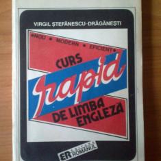 W Curs rapid de limba engleza - Virgil Stefanescu-Draganesti - Curs Limba Engleza