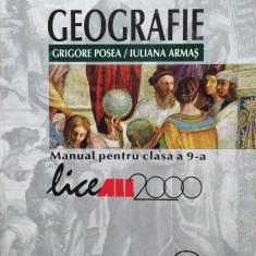 GEOGRAFIE MANUAL PENTRU CLASA A 9-A - Grigore Posea, Iuliana Armas - Manual scolar, Clasa 9, All