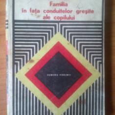 D1 Familia in Fata Conduitelor Gresite ale Copilului - Tiberiu Rudica - Carte Psihologie
