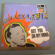 JERRY LEE LEWIS - GOT YOU ON MY MIND-RARE ED.(1965/FONTANA REC/RFG) -VINIL/VINYL - Muzica Rock Altele
