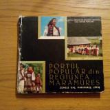 PORTUL POPULAR DIN REGIUNEA MARAMURES * Zonele Oas, Maramures, Lapus -- Tancred Banateanu -- album, 167 p. - Carte Arta populara