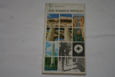 Sub soarele sudului - Virgil Bradateanu - Editura Sport - Turism - 1975 foto