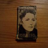 GRETA GARBO * Actori si Destine -- 1972, 237 p. - Biografie
