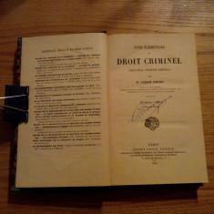 Cours Elementaire de DROIT CRIMINEL* (Droit Penal, Procedure Criminelle)  par M. Joseph Lefort-- Paris, 1879, 564 p.; coperta originala; lb.franceza