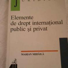 Elemente De Drept International Public Si Privat - M. Mihaila, 268084 - Carte Jurisprudenta