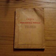 CODUL DE PROCEDURA PENALA*Text Oficial cu modificarile - 1 IULIE 1955 -  242p