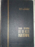 Ghid Pentru Desenul Industrial - M. Iorga A. Marinescu ,271918