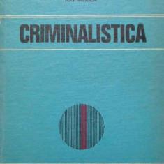Criminalistica - Ion Mircea, 288665 - Carte Jurisprudenta