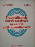 Traumatismele Craniocerebrale In Cadrul Politraumatismelor - C. Arseni I. Nica ,284029
