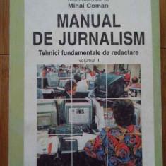 Manual De Jurnalism Vol.ii Tehnici Fundamentale De Redactare - Mihai Coman ,289092