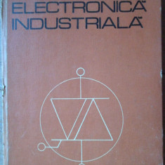 Electronica Industriala - Colectiv, 308096 - Carti Electrotehnica