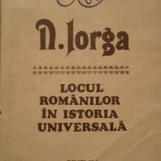 Locul Romanilor In Istoria Universala - N. Iorga, 284209 - Istorie