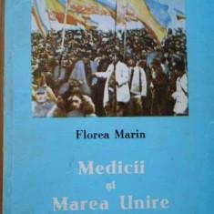 Medicii Si Marea Unire - Florea Marin, 285703 - Istorie