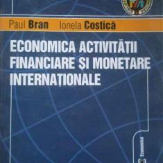 Economica Activitatii Financiare Si Monetare Internationale - Paul Bran Ionela Costica ,276542