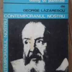 Galileo Galilei Dialog Cu Planetele - George Lazarescu, 278905 - Carte Geografie