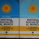 Partidul Socialist Al Muncii Vol 1-2 - Ilie Verdet ,306808