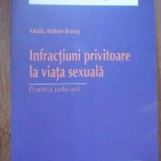 Infractiuni Privitoare La Viata Sexuala Practica Judiciara - Amalia Andone-bontas, 279418 - Carte Jurisprudenta