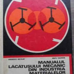 Manualul Lacatusului Mecanic Din Industria Materialelor De Co - Andrievici Nicolae, Bratu Valentin ,521595