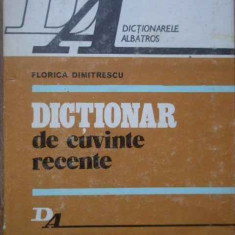 Dictionar De Cuvinte Recente - Florica Dumitrescu, 279416 - Enciclopedie