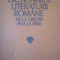 Dictionarul Literaturii Romane De La Origini Pina La 1900 - Colectiv, 310023 - Enciclopedie