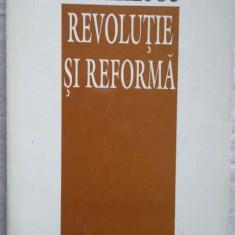 Revolutie Si Reforma - Ion Iliescu, 272686 - Carte Politica