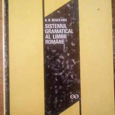 Sistemul Gramatical Al Limbii Romane - B.b. Berceanu ,309224
