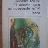Jocurile Daniei. O Moarte Care Nu Dovedeste Nimic. Ioana - Anton Holban, 303031 - Roman, Anul publicarii: 1984