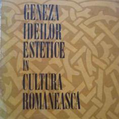 Geneza Ideilor Estetice In Cultura Romaneasca - Ion Iliescu, 276693 - Carte Filosofie