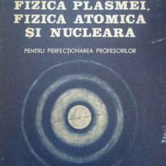 Optica Fizica Plasmei Fizica Atomica Si Nucleara Pentru Perfe - Colectiv, 294606 - Carte Fizica