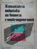 Sanatatea Mintala In Lumea Contemporana - V. Mirontov-tuculescu V.predescu C.oancea ,277396