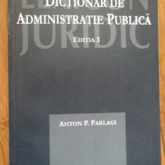 Dictionar De Administratie Publica - Anton P. Parlagi ,281694