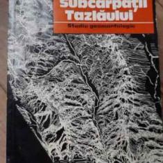 Subcarpatii Tazlaului Studiu Geomorfologic - C. Brandus, 520409 - Carte Geografie