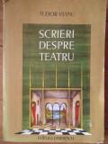 Scrieri Despre Teatru - Tudor Vianu ,304918, Tudor Vianu