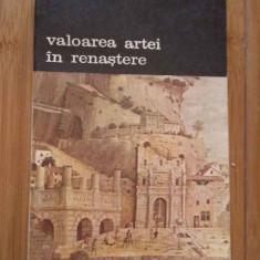 Valoarea Artei In Renastere - Alexandru Marcu, 283141 - Album Arta