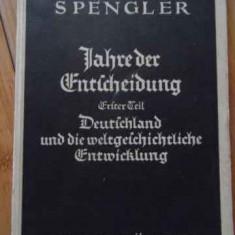 Jahre Der Entscheidung - Oswald Spengler, 521043 - Carte veche