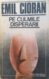 PE CULMILE DISPERARII - Emil Cioran
