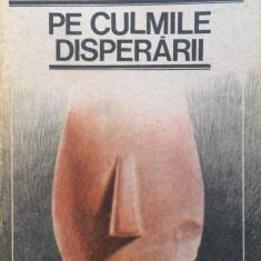 PE CULMILE DISPERARII - Emil Cioran, Humanitas