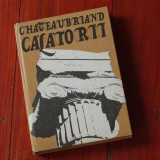 Carte --- Chateaubriand - Calatorii - Ed. Sport Turism 1978 - 362 pagini - Roman
