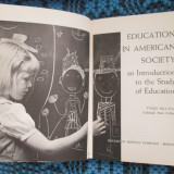 Tyrus HILLWAY - EDUCATION IN AMERICAN SOCIETY. AN INTRODUCTION TO THE STUDY OF EDUCATION (Boston, 1961)