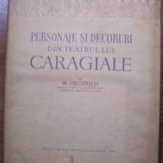 PERSONAJE SI DECORURI DIN TEATRUL LUI CARAGIALE - W. SIEGFRIED (1956) - Carte de lux