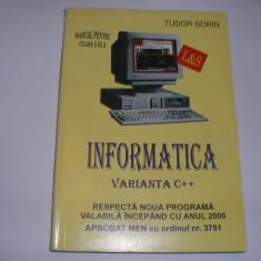 INFORMATICA, MANUAL CLASA A IX-A, DE TUDOR SORIN, VARIANTA C++,, 2000, r1 - Carte Informatica