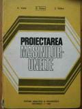 Proiectarea Masinilor-unelte - A. Valda E. Botez S. Velicu ,521636