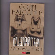 COLIN FALCONER - CLEOPATRA cand eram zei, Alta editura