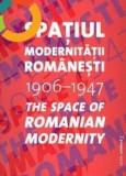 Spatiul Modernitatii Romanesti 1906-1947 Iancu Creanga Doicescu Smarandescu RARA
