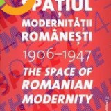 Carmen Popescu - Spatiul Modernitatii Romanesti + CD arhitectura Romania interbelica Smarandescu Iancu Creanga Doicescu modernism art deco design - Carte Arhitectura